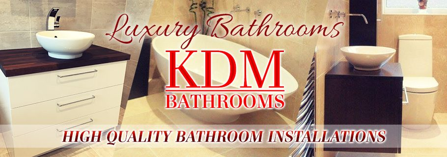 KDM Bathrooms Lincoln's Bathroom Installation and Fitting Specialist from Design and Supply to Full Installation of Bathrooms
